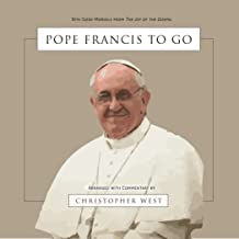 Pope Francis To Go: Bite-Size Morsels From The Joy Of The Gospel (English Edition)