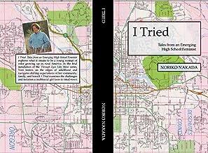 I Tried: Tales of an Emerging High School Feminist (Through Eyes Like Mine Book 3)