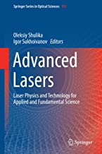 Advanced Lasers: Laser Physics and Technology for Applied and Fundamental Science (Springer Series in Optical Sciences Book 193)