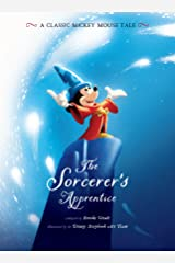 The Sorcerer's Apprentice: A Classic Mickey Mouse Tale (Disney Picture Book (ebook)) Kindle Edition
