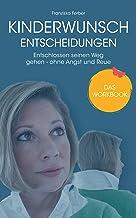 KINDERWUNSCH ENTSCHEIDUNGEN: Entschlossen seinen Weg gehen – ohne Angst und Reue (German Edition)