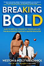 Breaking Bold: Dare to Defy the Tyranny of Trends and Live the Relationship Habits of a Master Educator