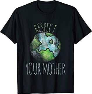 Respect your mother shirt earth day t-shirt vintage tees