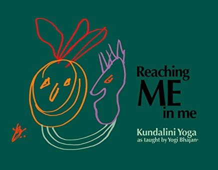 Reaching ME in me: Kundalini Yoga as Taught by Yogi Bhajan ...