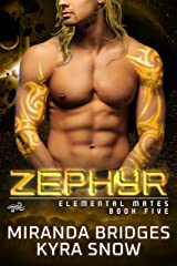 Zephyr: An Alien Warrior Romance (Elemental Mates Book 5) Kindle Edition
