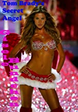 Tom Brady's Secret Angel : Gisele Bundchen: Gisele Bundchen
