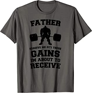 Father Forgive Me For These Gains I'm About to Receive Tee
