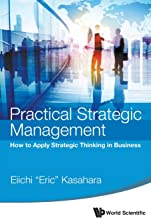 Practical Strategic Management: How To Apply Strategic Thinking In Business