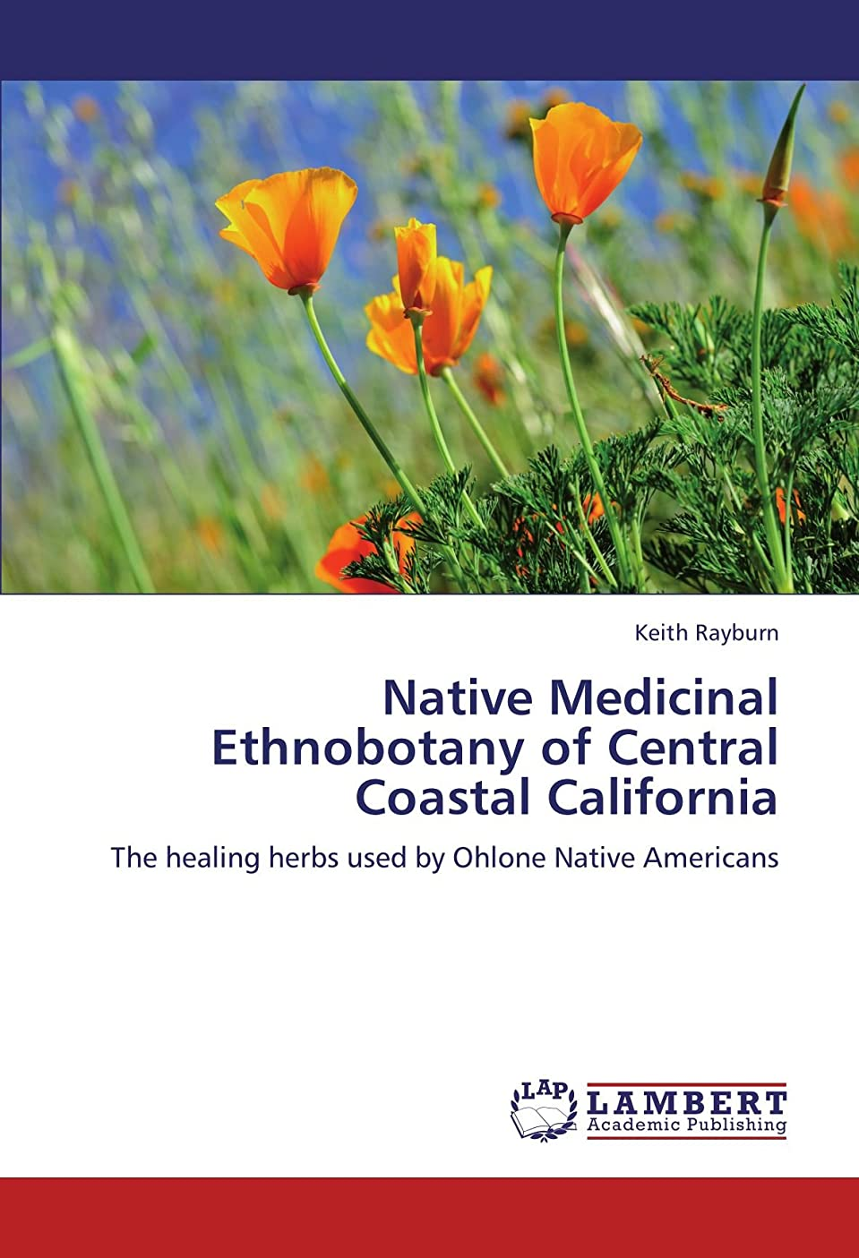 製作学部蒸留するNative Medicinal Ethnobotany of Central Coastal California