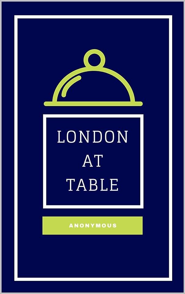 ガム枕夜間London at Table: How, When, and Where to Dine and Order a Dinner (English Edition)