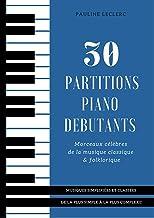 30 Partitions piano débutants - Morceaux célèbres de la musique classique & folklorique simplifiées: Partitions de piano f...