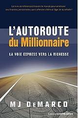 L'autoroute du millionnaire: La voie express vers la richesse (French Edition) Kindle Edition