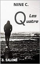 LES QUATRE: 3. SALOME (French Edition)