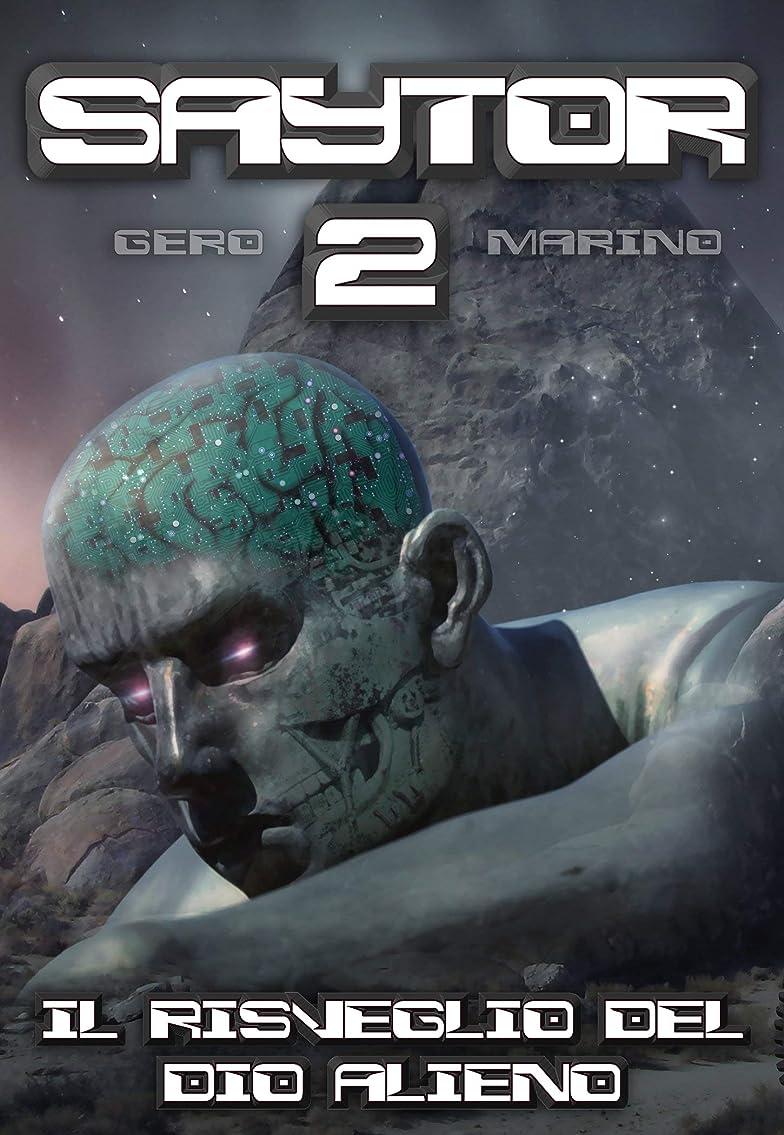 ウサギ前置詞触覚Saytor 2: Il risveglio del Dio alieno (Italian Edition)