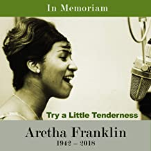 Try A Little Tenderness (In Memoriam)