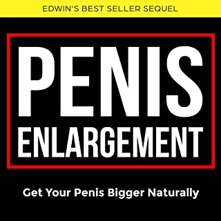 Penis Enlargement: Advanced Guide to Grow Your Penis Bigger Naturally