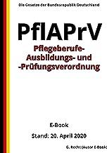 Pflegeberufe-Ausbildungs- und -Prüfungsverordnung - PflAPrV, 1. Auflage 2020 (German Edition)