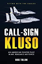 Call-Sign KLUSO: An American Fighter Pilot in Mr. Reagan's Air Force