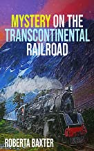 Mystery on the Transcontinental Railroad (Choose Your Own Track)