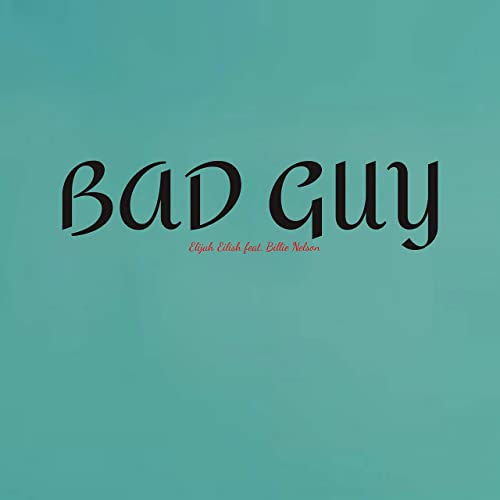 Bad Guy (feat. Billie Nelson)