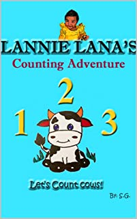 Lannie Lana's Counting Adventure  Let's  Count Cows! (LANNIE LANA'S ADVENTURE Book 1) (English Edition)