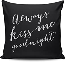 Hoooottle Custom Pretty Cute Black and White Always Kiss Me Goodnight Square Pillowcase Zippered One Side Printed 18x18 Inches Throw Pillow Case Cushion Cover