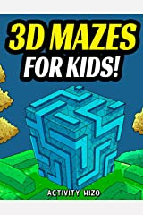 3D Mazes For Kids: Activity Book For Kids   Workbook Full of Activities, Puzzles, and Games for Children Paperback