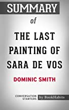 Summary of The Last Painting of Sara de Vos: A Novel: Conversation Starters