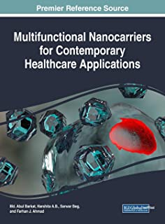 Multifunctional Nanocarriers for Contemporary Healthcare Applications (Advances in Medical Technologies and Clinical Practice)
