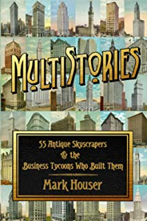 MultiStories: 55 Antique Skyscrapers and the Business Tycoons Who Built Them