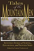 Tales of the Mountain Men: Seventeen Stories of Survival, Exploration, and Outdoor Craft [Idioma Inglés]