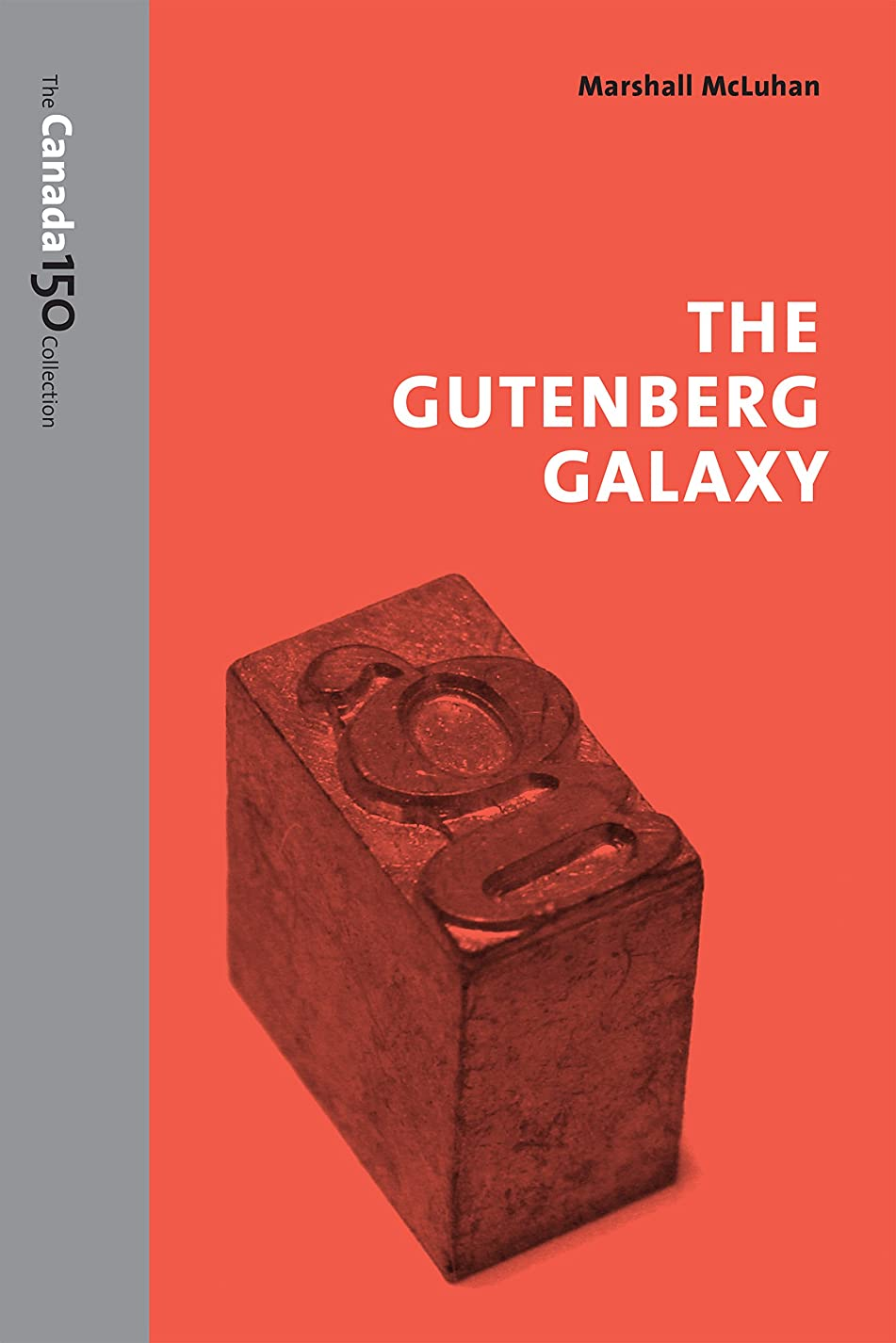織機ヒロイック卒業The Gutenberg Galaxy (The Canada 150 Collection) (English Edition)