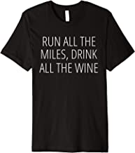 RUN MILES, DRINK WINE Funny Running Gym T-Shirt