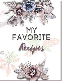 My Favorite Recipes: Blank Recipe Book To Write In
