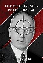 The Plot to Kill Peter Fraser
