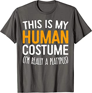 This Is My Human Costume I'm Really A Platypus T-Shirt T-Shirt