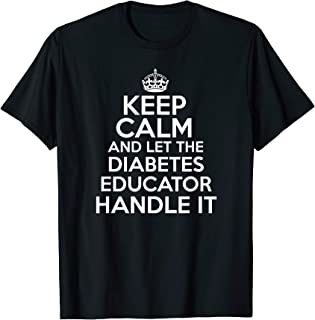 Keep calm and let the diabetes educator handle it shirt