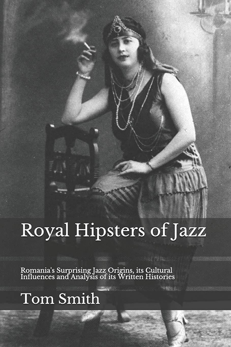である退却仮装Royal Hipsters of Jazz: Romania's Surprising Jazz Origins, its Cultural Influences and Analysis of its Written Histories