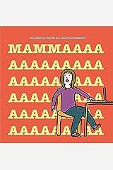 Mammaaaa: La mia parola preferita è mamma (Italian Edition) Kindle Edition