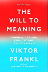 The Will to Meaning: Foundations and Applications of Logotherapy (English Edition) Format Kindle