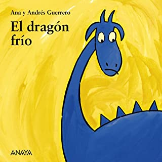 El dragon frio / The Cold Dragon (Mi Primera Sopa De Libros / My First Soup of Books) (Spanish Edition)
