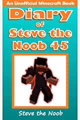 Diary of Steve the Noob 45 (An Unofficial Minecraft Book) (Diary of Steve the Noob Collection) Kindle Edition