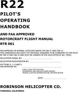 Robinson's R22 PILOT'S OPERATING HANDBOOK AND FAA APPROVED ROTORCRAFT FLIGHT MANUAL RTR 061 [Loose Leaf Publication]