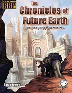 The Chronicles of Future Earth: A Setting Book for Basic Roleplaying