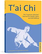 T'ai Chi: The Supreme Ultimate Exercise for Health, Sport and Self-Defense (Tuttle Martial Arts)