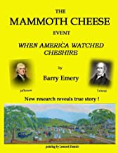 The Mammoth Cheese Event: When America Watched Cheshire
