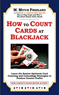 HOW TO COUNT CARDS AT BLACKJACK: Learn the Easiest Optimum Card Counting and Camouflage Strategies to Produce Greater Profits (Gamblers Express)