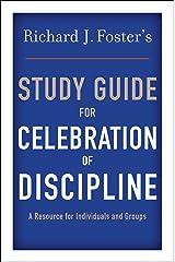 "Richard J. Foster's Study Guide for ""Celebration of Discipline"" Kindle Edition"
