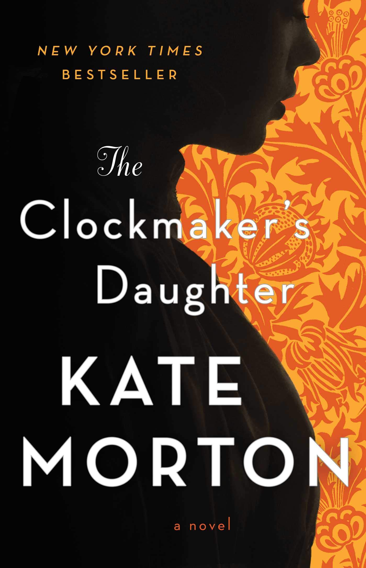 The Clockmaker's Daughter: A Gripping and Heartbreaking Mystery from the Author of The House at Riverton
