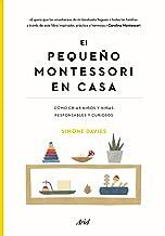 El pequeño Montessori en casa: Cómo criar niños y niñas responsables y curiosos (Ariel) (Spanish Edition)